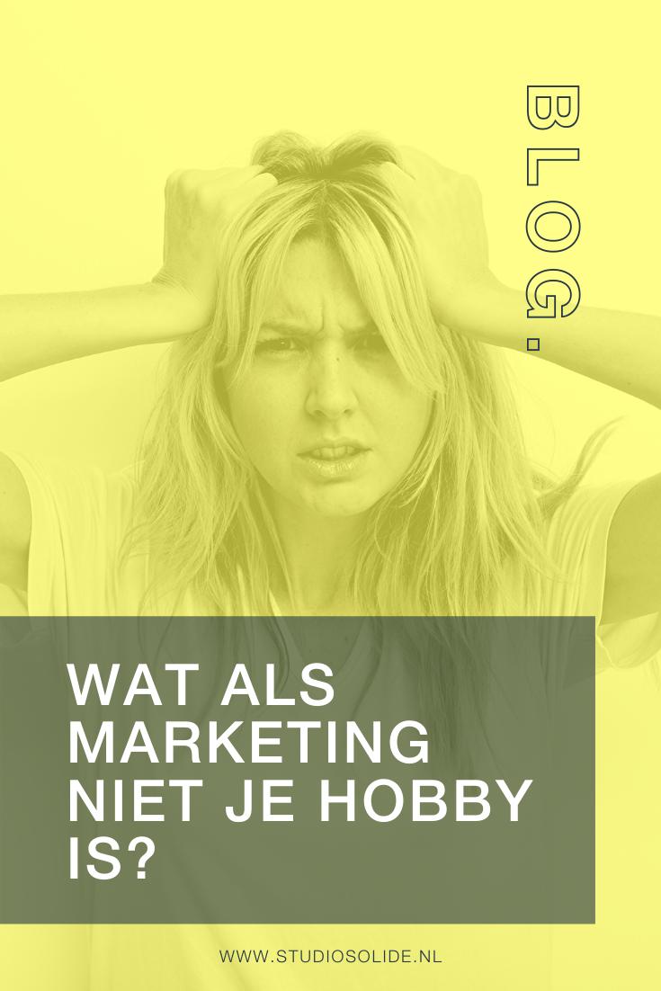 Wat als marketing niet je grootste hobby is