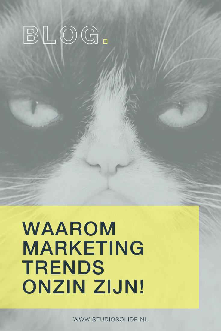 Waarom marketing trends onzin zijn!